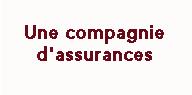 Une compagnie d'assurances